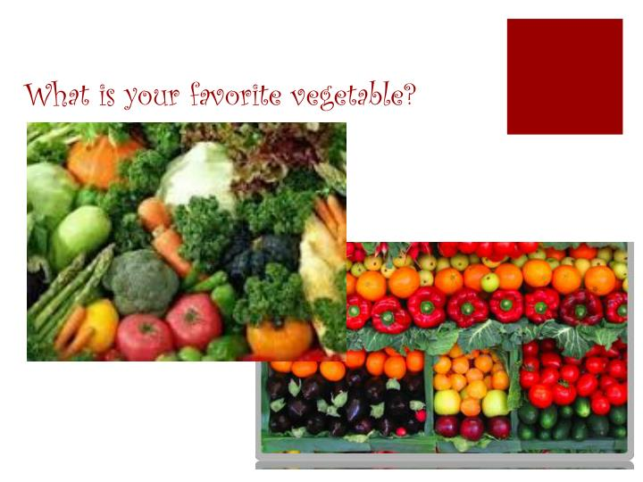 What is your favorite vegetable?