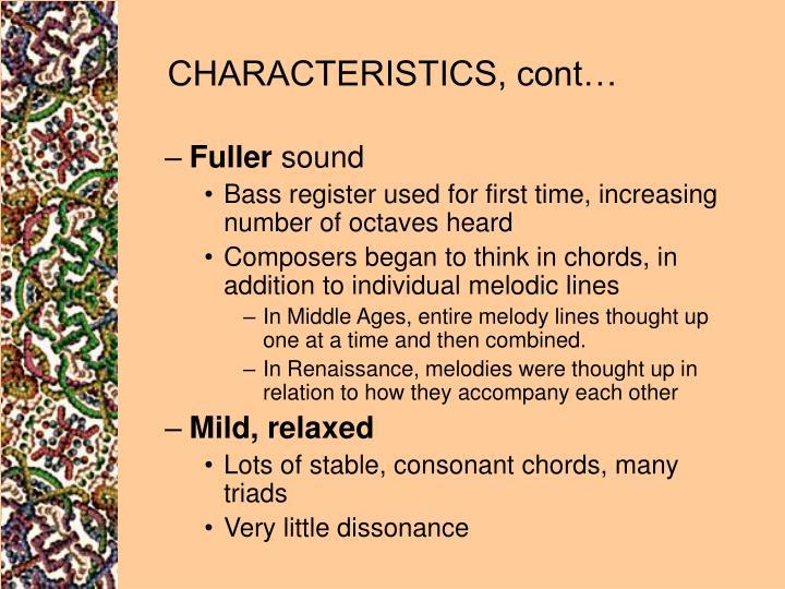 CHARACTERISTICS, cont…