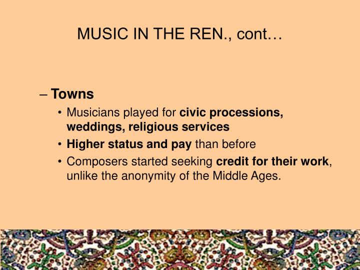 MUSIC IN THE REN., cont…