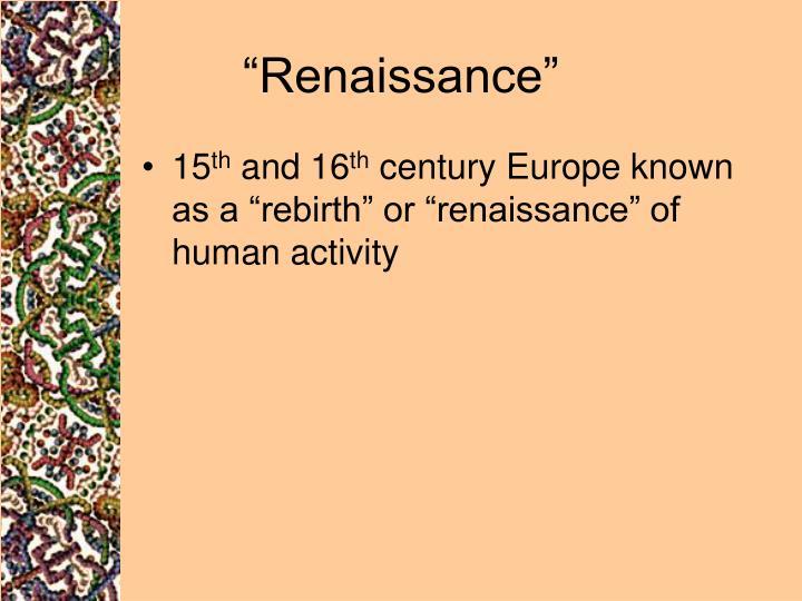 """""""Renaissance"""""""