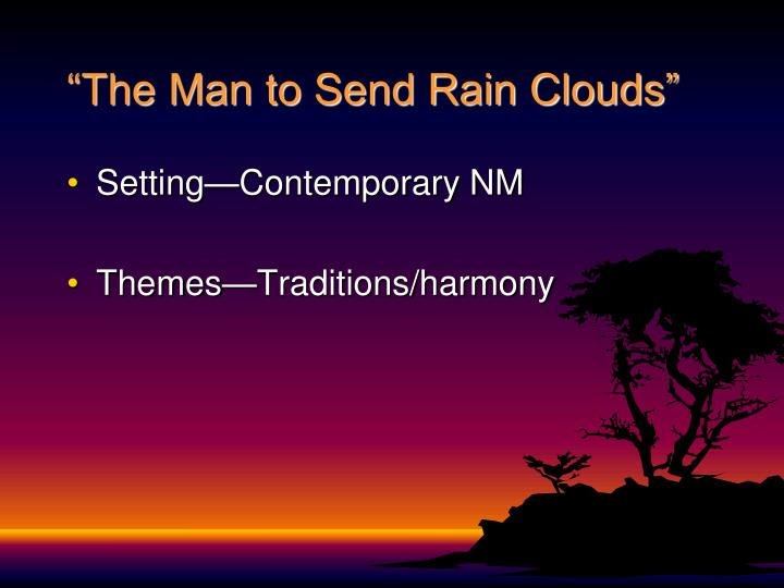 """Summary of """"The Man to Send Rain Clouds"""""""
