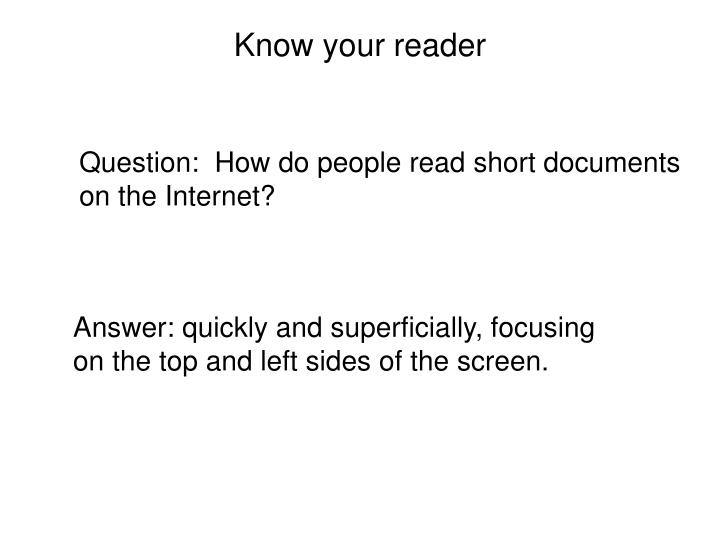 Know your reader