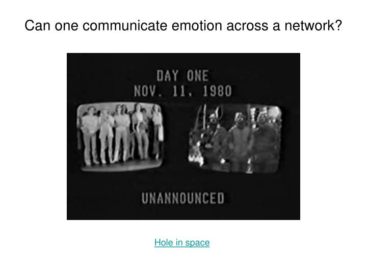 Can one communicate emotion across a network?
