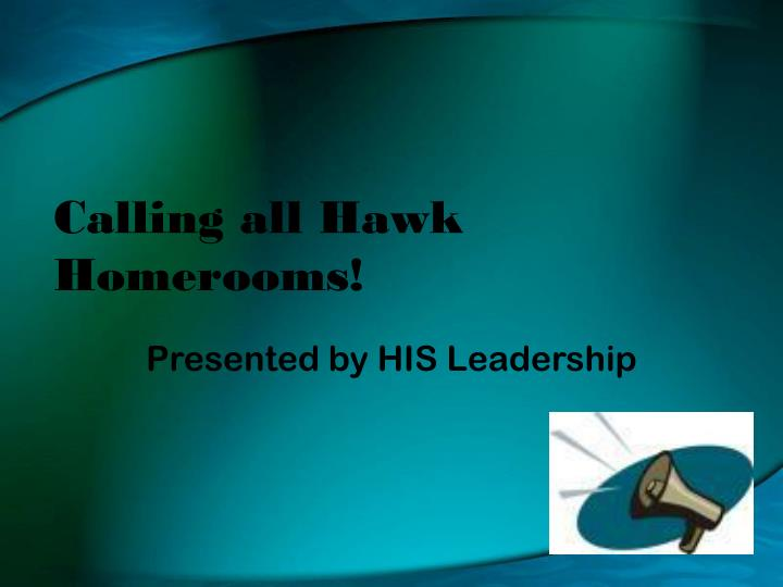 Calling all hawk homerooms