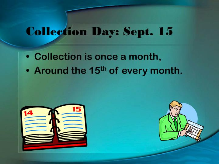 Collection Day: Sept. 15