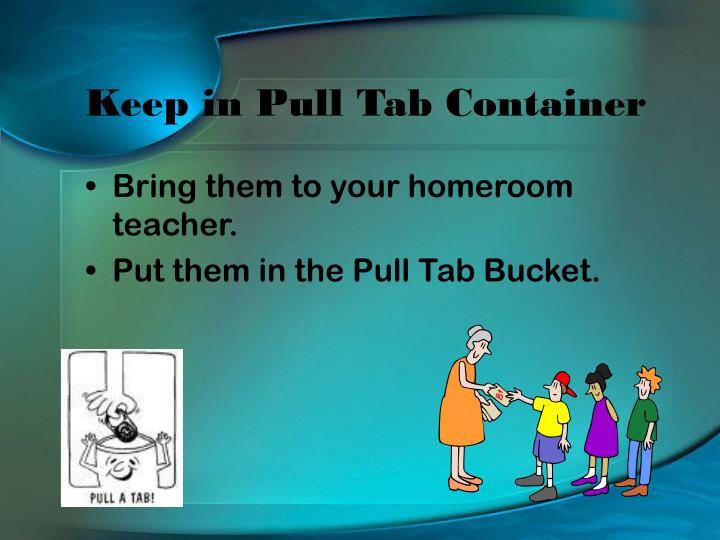 Keep in Pull Tab Container