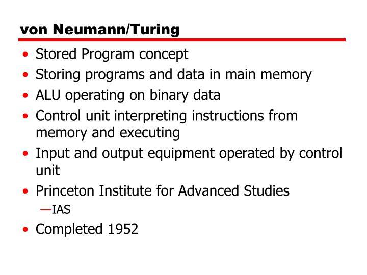 von Neumann/Turing