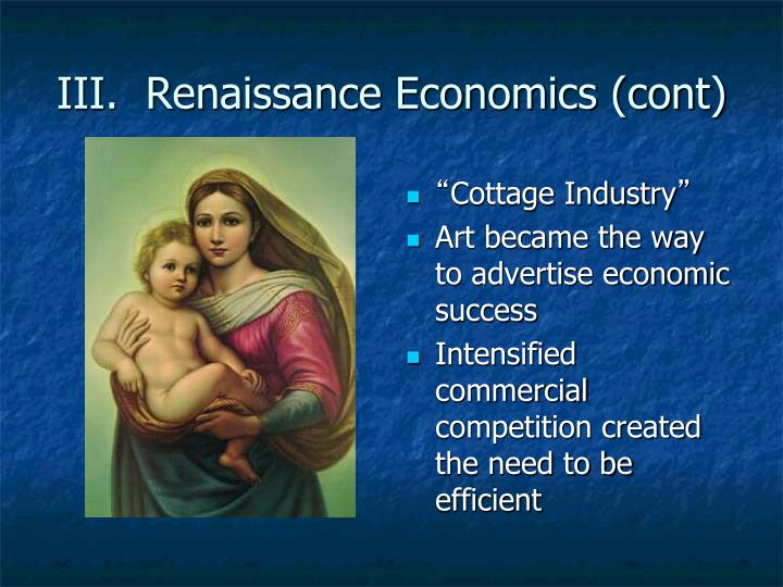 III.  Renaissance Economics (cont)