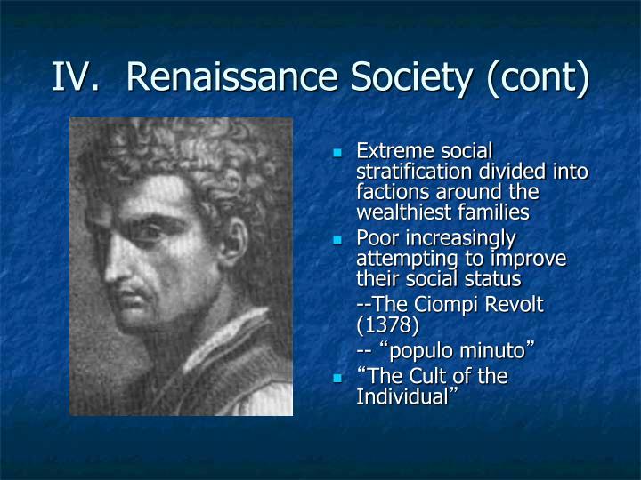 IV.  Renaissance Society (cont)