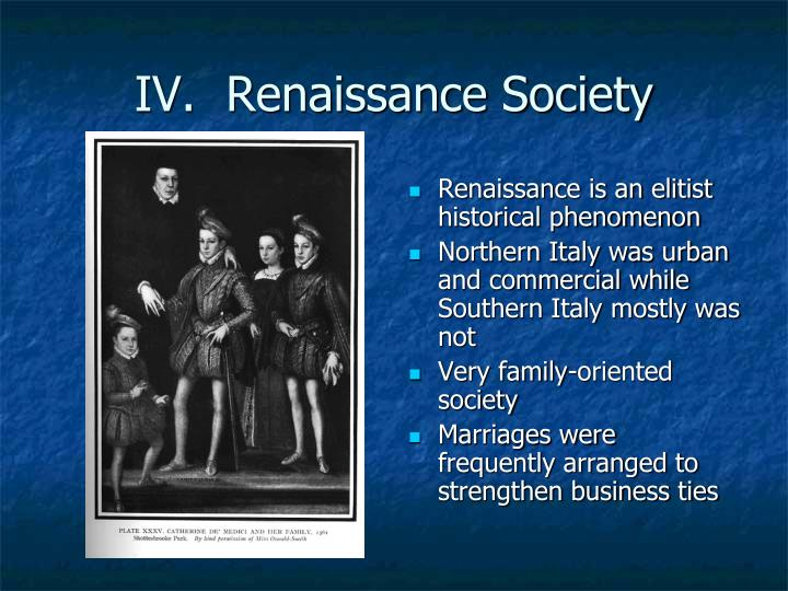 IV.  Renaissance Society