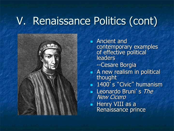 V.  Renaissance Politics (cont)
