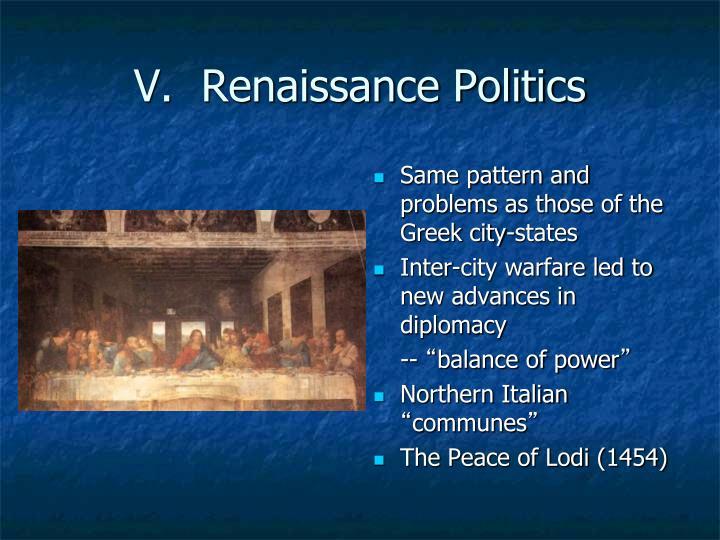 V.  Renaissance Politics