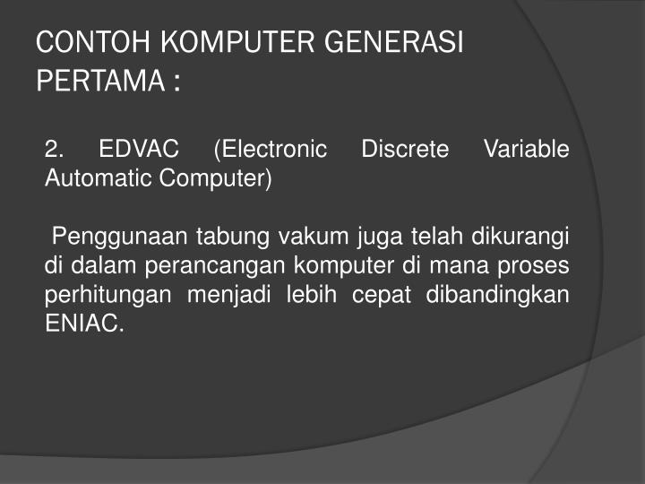 CONTOH KOMPUTER GENERASI PERTAMA :