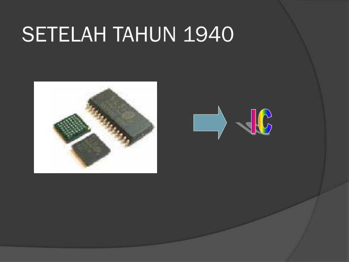 SETELAH TAHUN 1940