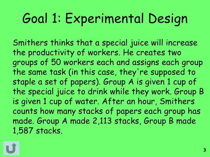 Goal 1: Experimental Design