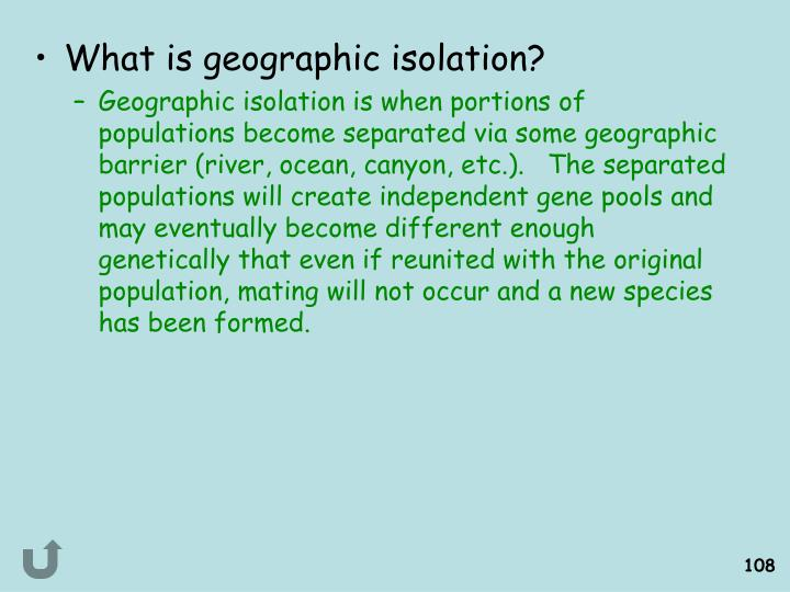 What is geographic isolation?