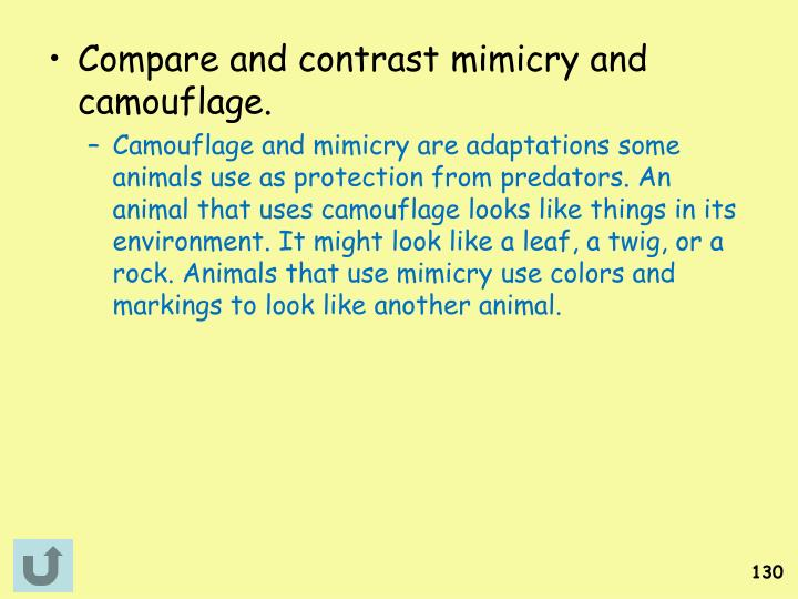 Compare and contrast mimicry and camouflage.