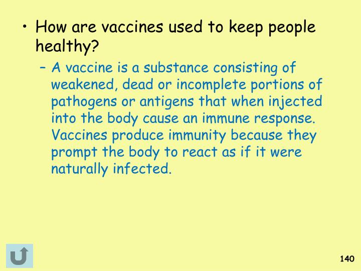 How are vaccines used to keep people healthy?
