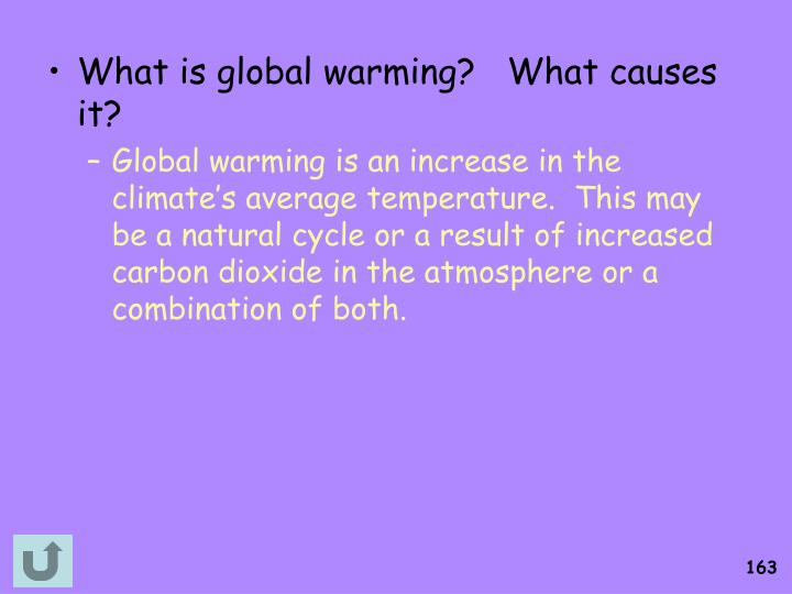 What is global warming?   What causes it?