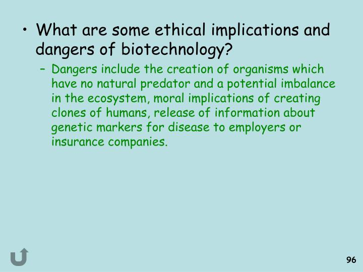 What are some ethical implications and dangers of biotechnology?