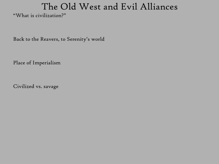 The old west and evil alliances