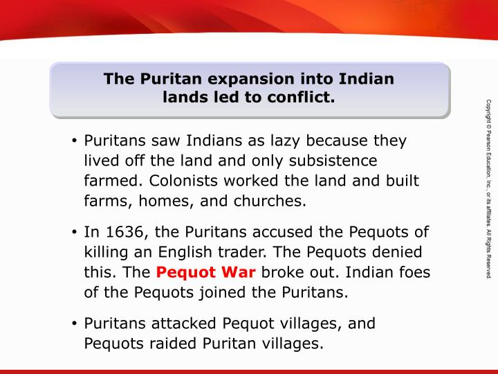 The Puritan expansion into Indian lands led to conflict.