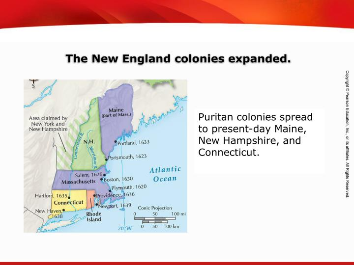 Puritan colonies spread to present-day Maine, New Hampshire, and Connecticut.