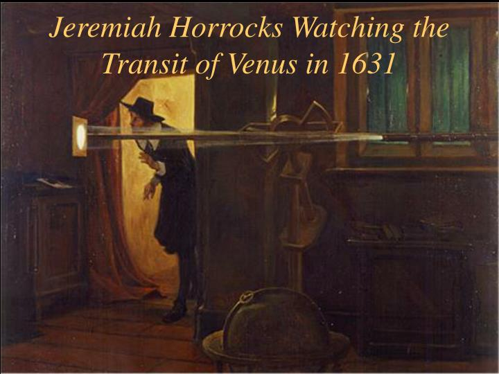 Jeremiah horrocks watching the transit of venus in 1631