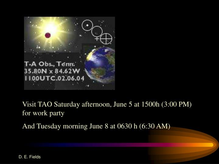 Visit TAO Saturday afternoon, June 5 at 1500h (3:00 PM) for work party