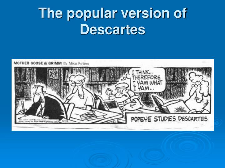 The popular version of descartes
