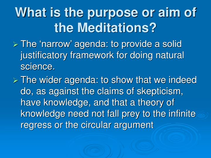 What is the purpose or aim of the Meditations?