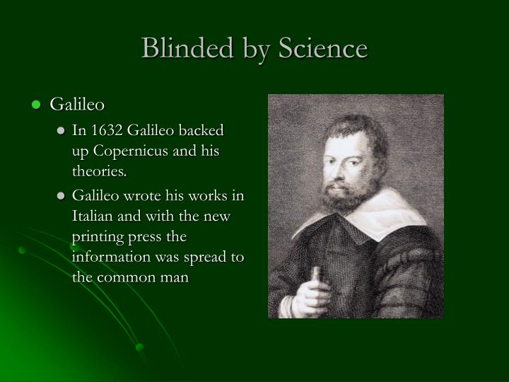 Blinded by Science