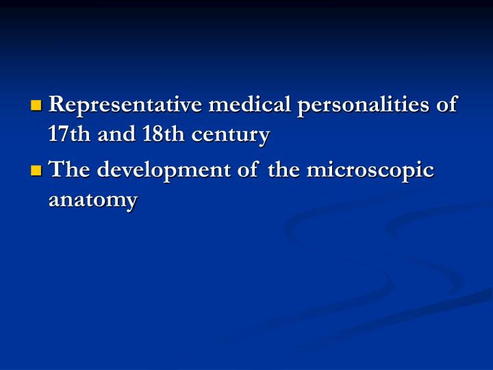 Representative medical personalities of 17th and 18th century