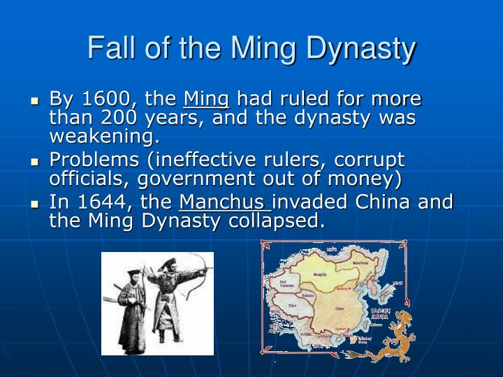 """the fall of the ming dynasty The ming dynasty tomb is only one of the many cenotaphs left from the period of the """"empire of the great ming"""" or simply, the ming dynasty the ming dynasty is a period of ruling in china that followed the defeat of the yuan dynasty, which during that time china was ruled by the mongols."""