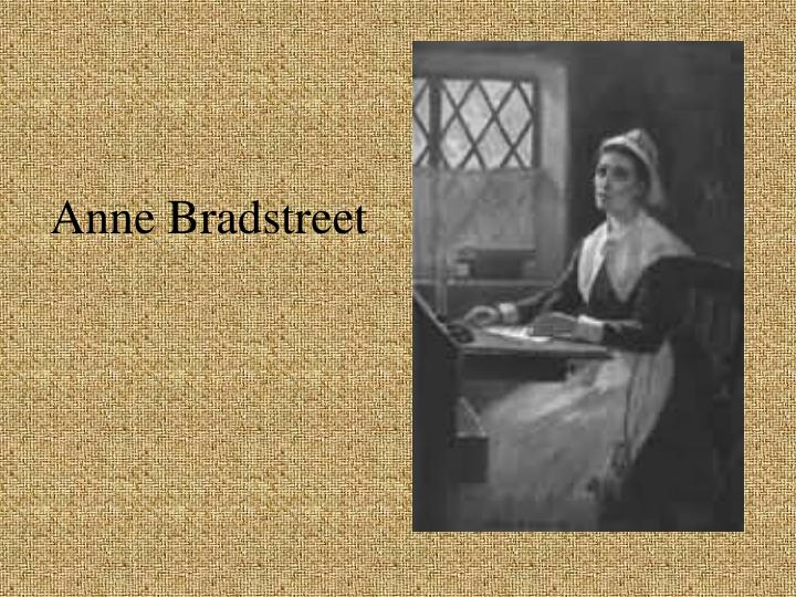 essays on anne bradstreet Essays & papers comparing anne bradstreet and mary rowlandson essay - paper example comparing anne bradstreet and mary rowlandson essay anne bradstreet and mary rowlandson were two influential women in early american literature - comparing anne bradstreet and mary rowlandson essay introduction.