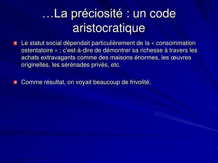 …La préciosité: un code aristocratique