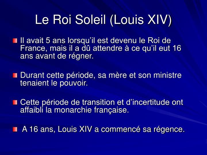 Le Roi Soleil (Louis XIV)