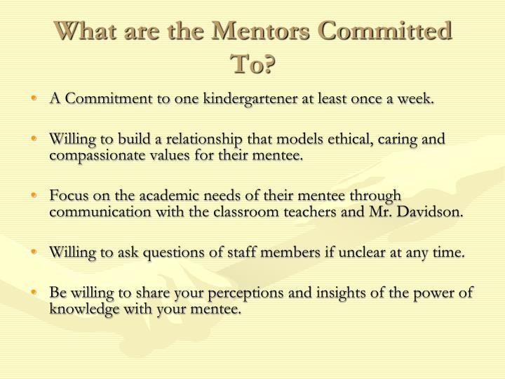 What are the Mentors Committed To?