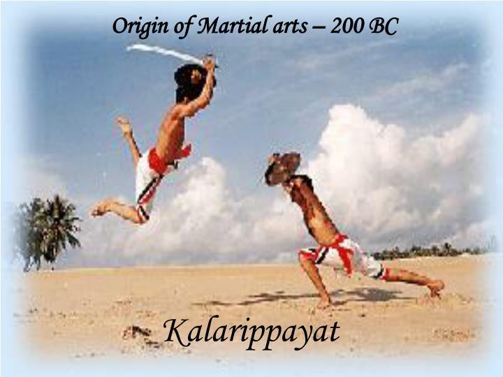 Origin of Martial arts – 200 BC