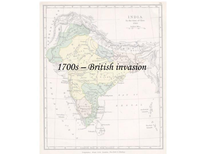 1700s – British invasion