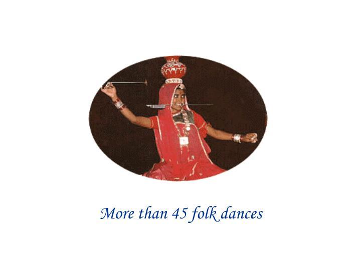 More than 45 folk dances