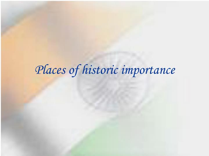 Places of historic importance