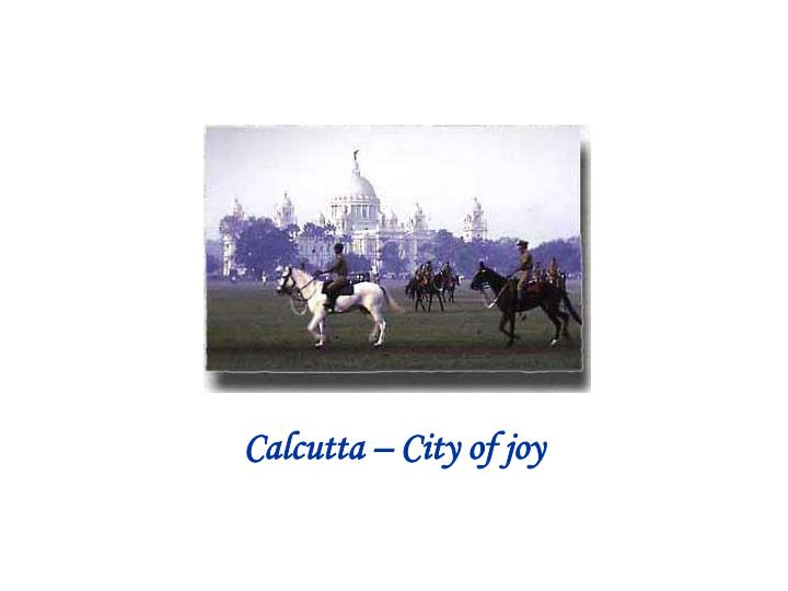 Calcutta – City of joy