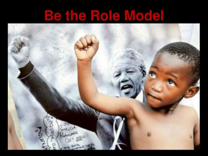 Be the Role Model