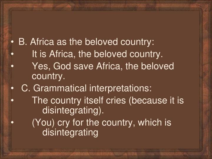 a literary analysis of south africa in the novel cry the beloved country Identifiers cry the beloved country south africa  this unit is based upon study of alan paton's novel, cry, the beloved country, and  literary analysis:.