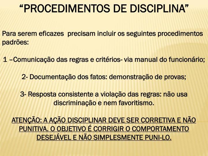 """PROCEDIMENTOS DE DISCIPLINA"""
