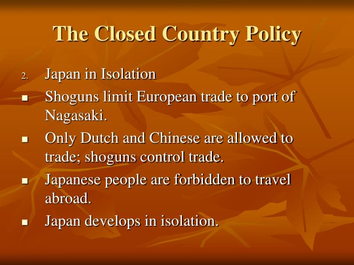 The Closed Country Policy