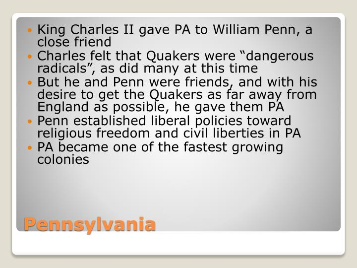 King Charles II gave PA to William Penn, a close friend