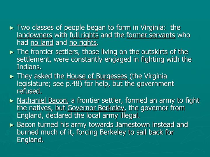 Two classes of people began to form in Virginia:  the