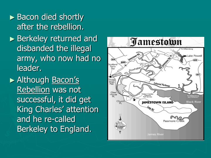 Bacon died shortly after the rebellion.
